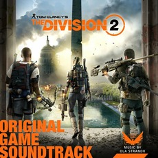 Tom Clancy's The Division 2: Original Game Soundtrack by Ola Strandh