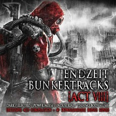 Endzeit Bunkertracks, Act VIII by Various Artists