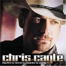 My Life's Been a Country Song mp3 Album by Chris Cagle