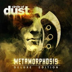 Metamorphosis (Deluxe Edition) by Circle Of Dust