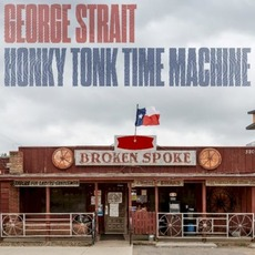 Honky Tonk Time Machine mp3 Album by George Strait