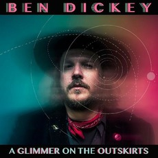 A Glimmer On The Outskirts by Ben Dickey