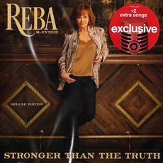 Stronger Than The Truth (Deluxe Edition) by Reba McEntire