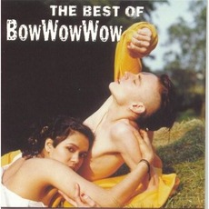 The Best of Bow Wow Wow mp3 Artist Compilation by Bow Wow Wow