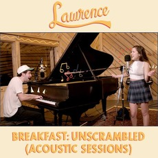 Breakfast: Unscrambled (Acoustic Sessions) by Lawrence (2)