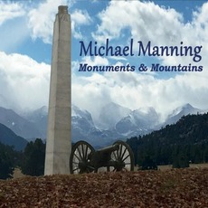Monuments & Mountains mp3 Album by Michael Manning