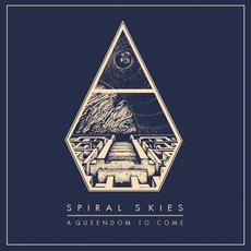 A Queendom to Come mp3 Album by Spiral Skies