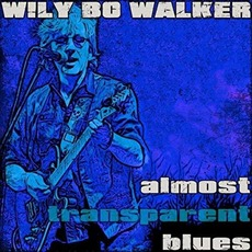 Almost Transparent Blues by Wily Bo Walker