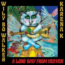 A Long Way From Heaven by Wily Bo Walker & Kareña K