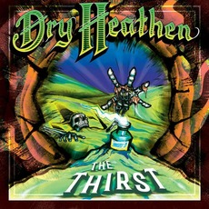 The Thirst by Dry Heathen