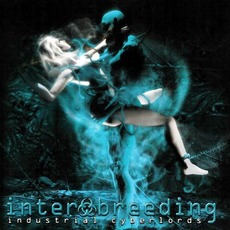 Interbreeding: Industrial Cyberlords mp3 Compilation by Various Artists