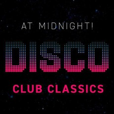At Midnight! Disco Club Classics mp3 Compilation by Various Artists