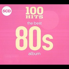 100 Hits: The Best 80s Album by Various Artists