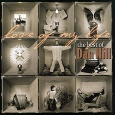 Love of My Life: The Best of Dan Hill mp3 Artist Compilation by Dan Hill