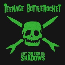 They Came From the Shadows mp3 Album by Teenage Bottlerocket
