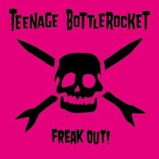 Freak Out! mp3 Album by Teenage Bottlerocket