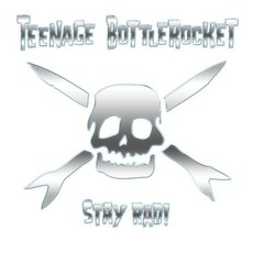 Stay Rad! mp3 Album by Teenage Bottlerocket