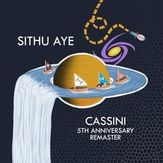 Cassini (5th Anniversary Remaster) mp3 Album by Sithu Aye