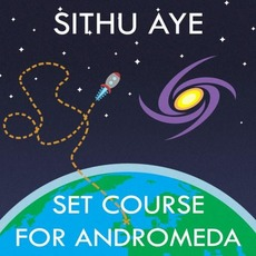 Set Course for Andromeda mp3 Album by Sithu Aye