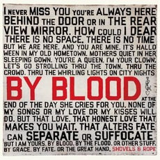 By Blood by Shovels & Rope