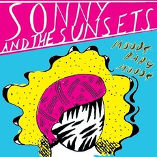 Moods Baby Moods by Sonny & The Sunsets
