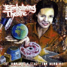 The World Is A Stage... For Murder! mp3 Album by Embalming Theatre
