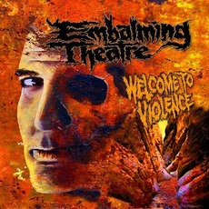 Welcome To Violence mp3 Album by Embalming Theatre