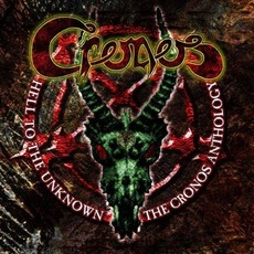 Hell to the Unknown: The Cronos Anthology mp3 Artist Compilation by Cronos