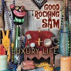 Luxury Life by Good Rocking Sam