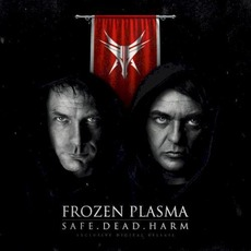 Safe. Dead. Harm by Frozen Plasma