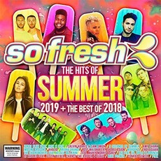 So Fresh: The Hits Of Summer 2019 + The Best Of 2018 mp3 Compilation by Various Artists
