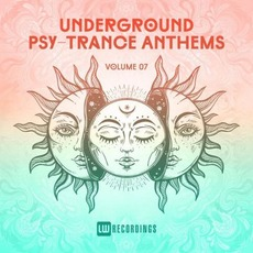 Underground Psy-Trance Anthems, Volume 07 by Various Artists