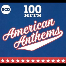 100 Hits: American Anthems by Various Artists