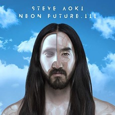 Neon Future III (Japanese Edition) mp3 Album by Steve Aoki