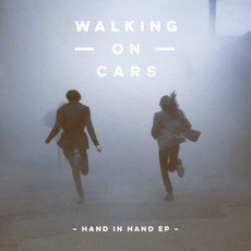 Hand In Hand EP mp3 Album by Walking on Cars