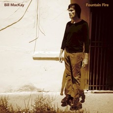 Fountain Fire mp3 Album by Bill MacKay