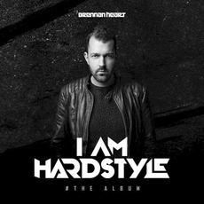 I Am Hardstyle (# The Album) mp3 Album by Brennan Heart
