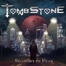 Shadows Of Fear mp3 Album by Tombstone