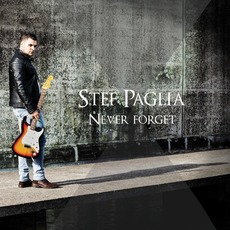Never Forget mp3 Album by Stef Paglia