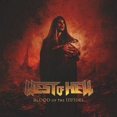 Blood Of The Infidel mp3 Album by West of Hell