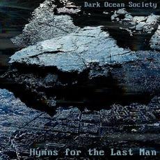 Hymns For The Last Man by Dark Ocean Society