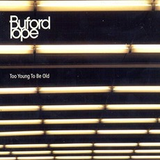 Too Young Too Be Old mp3 Album by Buford Pope
