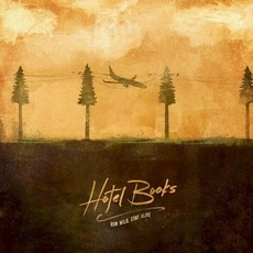 Run Wild, Stay Alive mp3 Album by Hotel Books