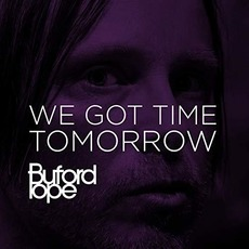 We Got Time Tomorrow mp3 Single by Buford Pope