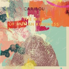 The Milk of Human Kindness mp3 Album by Caribou