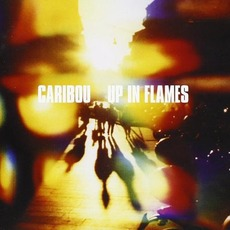 Up in Flames (Special Edition) mp3 Album by Caribou