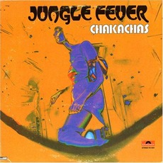 Jungle Fever (Remastered) mp3 Album by Chakachas