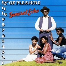 "12"" of Pleasure (Re-Issue) mp3 Album by General Echo"