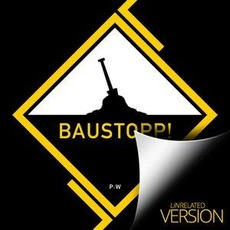 Baustopp! (Unrelated Version) mp3 Album by Patenbrigade: Wolff