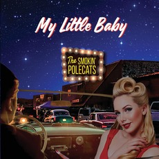 My Little Baby by The Smokin' Polecats